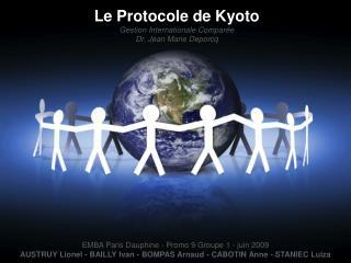 Le Protocole de Kyoto Gestion Internationale Comparée Dr. Jean Marie Deporcq