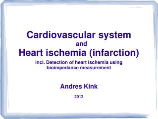Cardiovascular system    and  Heart ischemia (infarction)