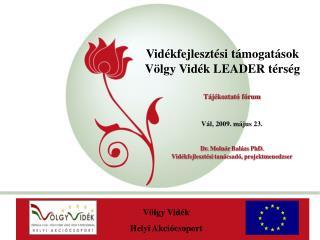 Vidékfejlesztési támogatások Völgy Vidék LEADER térség