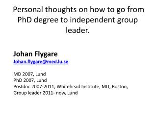 Personal thoughts on how to go from PhD degree to independent group leader.