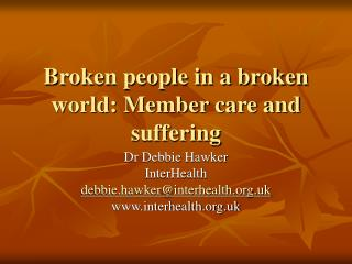 Broken people in a broken world: Member care and suffering