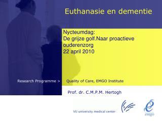 Nycteumdag:  De grijze golf.Naar proactieve ouderenzorg 22 april 2010 Prof. dr. C.M.P.M. Hertogh
