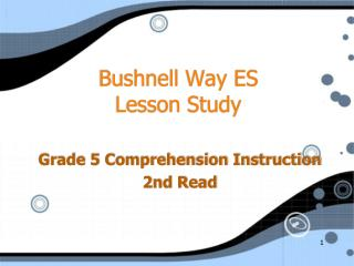 Bushnell Way ES  Lesson Study