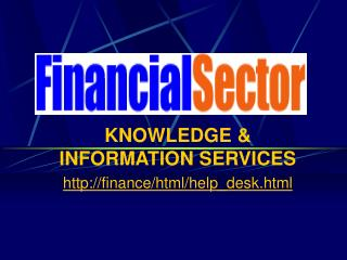 KNOWLEDGE & INFORMATION SERVICES finance/html/help_desk.html