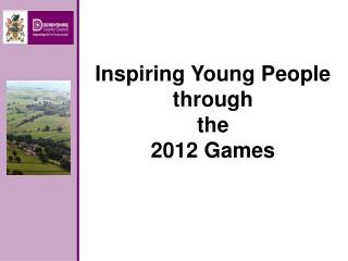 Inspiring Young People through  the  2012 Games