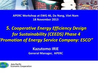 APERC Workshop at EWG 46 , Da Nang, Viet Nam 18 November 2013