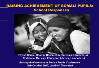 RAISING ACHIEVEMENT OF SOMALI PUPILS: School Responses