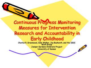 Continuous Progress Monitoring Measures for Intervention Research and Accountability in Early Childhood