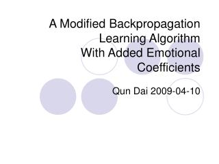A Modified Backpropagation Learning Algorithm With Added Emotional Coefficients