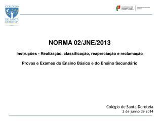 NORMA 02/JNE/2013 Instruções - Realização, classificação, reapreciação e reclamação