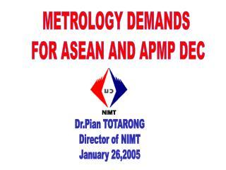 METROLOGY DEMANDS  FOR ASEAN AND APMP DEC
