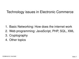 Technology issues in Electronic Commerce Basic Networking: How does the internet work