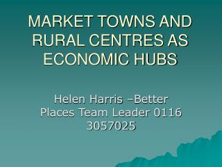 MARKET TOWNS AND RURAL CENTRES AS ECONOMIC HUBS
