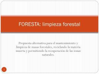 FORESTA: limpieza forestal