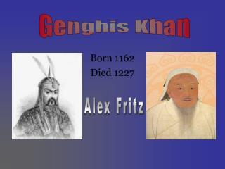 Born 1162 Died 1227