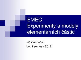 EMEC Experimenty a modely element á rn í ch  čá stic