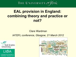 EAL provision in England:  combining theory and practice or not?