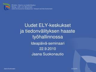 Uudet ELY-keskukset  ja tiedonv�lityksen haaste ty�hallinnossa