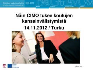 Näin CIMO tukee koulujen kansainvälistymistä 14.11.2012 / Turku