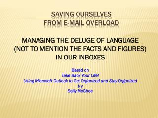 SAVING OURSELVES  FROM E-MAIL OVERLOAD