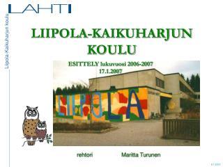 LIIPOLA-KAIKUHARJUN KOULU