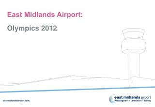 East Midlands Airport: Olympics 2012