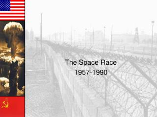 The Space Race 1957-1990
