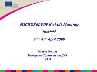 MICROKELVIN Kickoff Meeting Helsinki 2  th -  4  th   April 2009