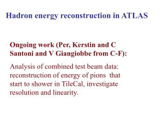 Hadron energy reconstruction in ATLAS