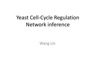 Yeast Cell-Cycle Regulation Network inference
