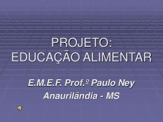 PROJETO: EDUCAÇÃO ALIMENTAR