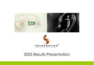 2005 Results Presentation