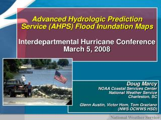 Advanced Hydrologic Prediction Service AHPS Flood Inundation Maps  Interdepartmental Hurricane Conference  March 5, 2008