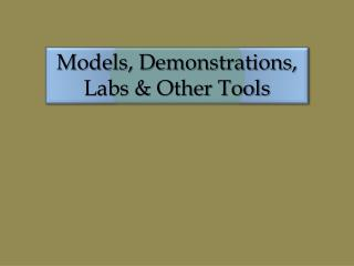 Models, Demonstrations, Labs & Other Tools