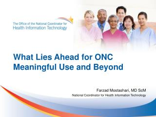 What Lies Ahead for ONC Meaningful Use and Beyond