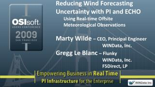 Reducing Wind Forecasting Uncertainty with PI and ECHO  Using Real-time Offsite    Meteorological Observations  Marty Wi