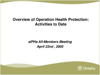 Overview of Operation Health Protection: Activities to Date