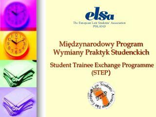 Międzynarodowy Program Wymiany Praktyk Studenckich Student Trainee Exchange Programme (STEP )