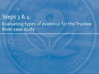 Steps 3 & 4: Evaluating types of evidence for the Truckee River case study