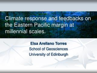 Climate response and feedbacks on the Eastern Pacific margin at millennial scales.