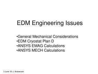 EDM Engineering Issues