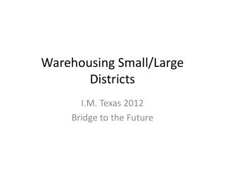 Warehousing Small/Large Districts