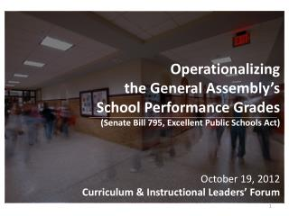 Operationalizing  the General Assembly's School Performance Grades