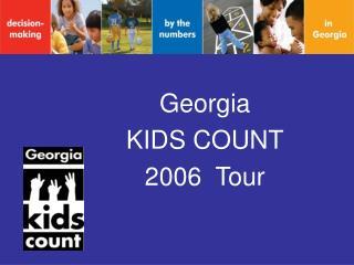 Georgia KIDS COUNT 2006  Tour