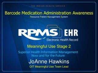 Meaningful Use Stage 2 JoAnne Hawkins OIT Meaningful Use Team Lead