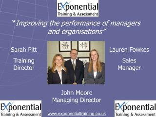 """ Improving the performance of managers and organisations"""