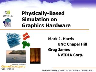 Physically-Based  Simulation on  Graphics Hardware