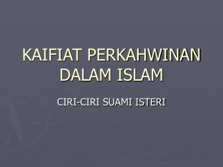 KAIFIAT PERKAHWINAN DALAM ISLAM