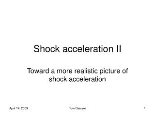 Shock acceleration II