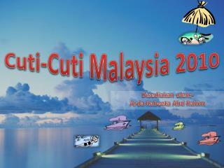 Cuti-Cuti  Malaysia 2010